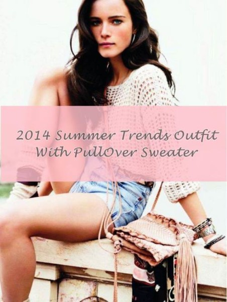 2014 Summer Trends Outfit With PullOver Sweater